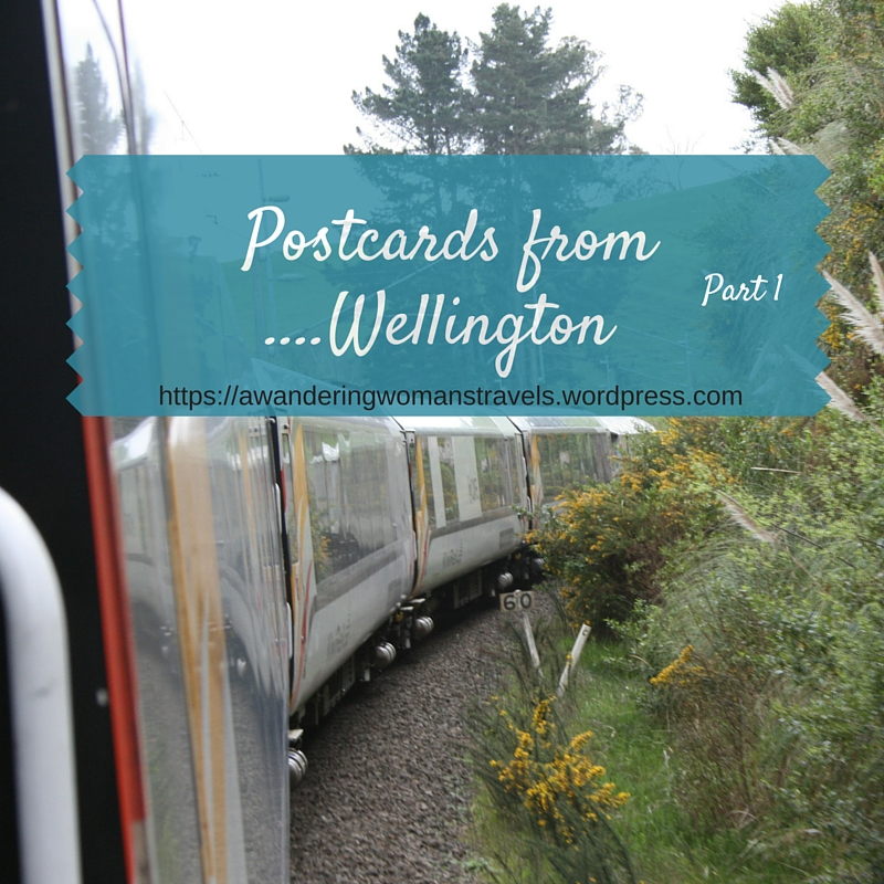 Postcards from ....... Wellington Part 1 (1/6)